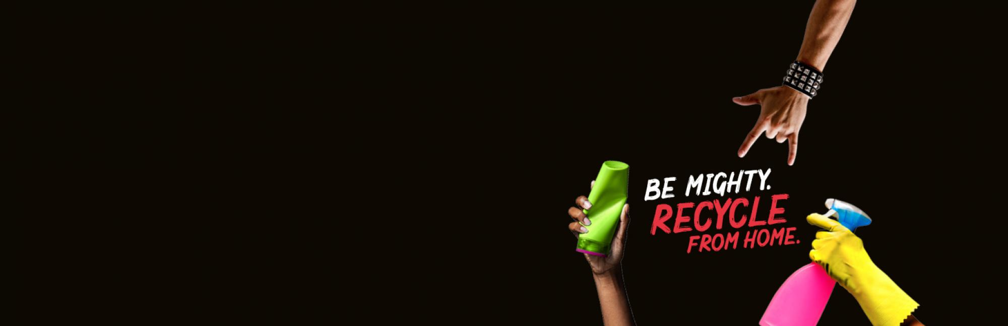 Be Mighty. Recycle. Banner with slogan and hands on a black background